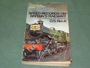 SPEED RECORDS ON BRITAIN'S RAILWAYS ; A CHRONICLE OF THE STEAM ERA (Nock 1972 paperback)